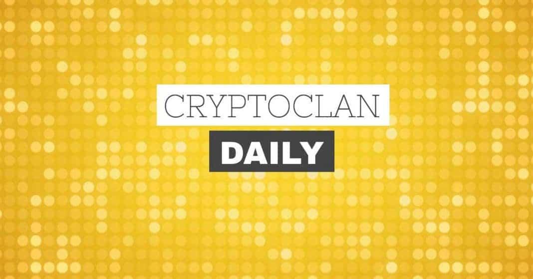 De crypto-clan Daily: iedere dag het crypto-overzicht, nieuws en crypto daily special